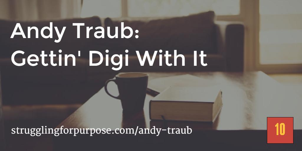 andy-traub-gettin-digi-with-it