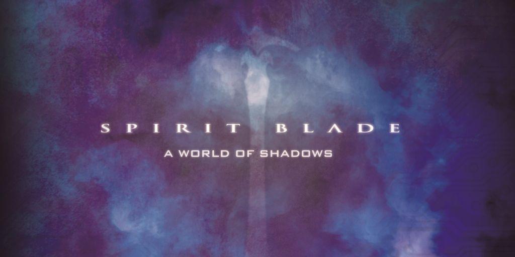 Spirit Blade: A World of Shadows