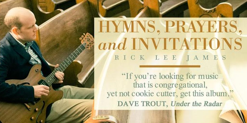 Hymns, Prayers, and Invitations - Rick Lee James